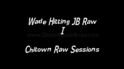 Chitown Raw Sessions Wade Hitting JB Raw I