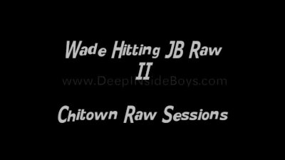 Chitown Raw Sessions Wade Hitting JB Raw II